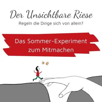 """""""Der Unsichtbare Riese"""" - Das Sommer-Experiment."""