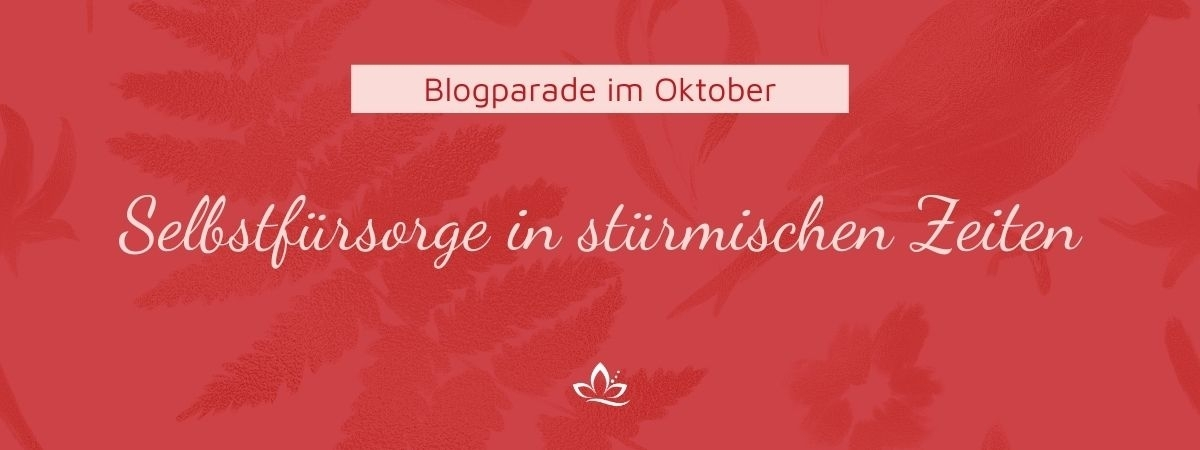 Selbstfürsorge Blogparade